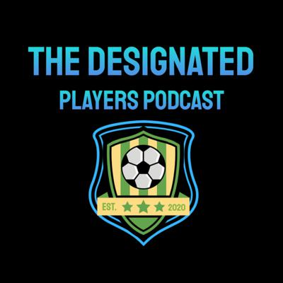 The Designated Players Podcast