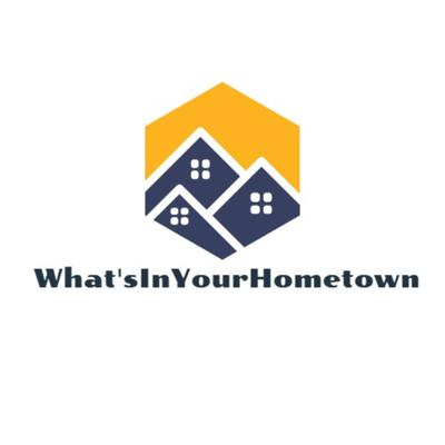 What's In Your Hometown