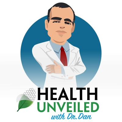 Health Unveiled with Dr. Dan