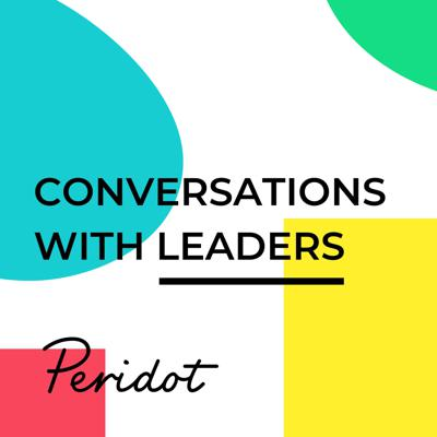 Peridot Partners: Conversations with Leaders