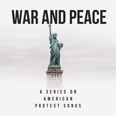 War and Peace: A Series on American Protest Songs