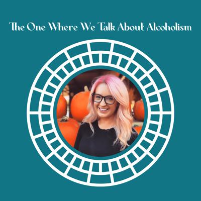 Cover art for The One Where We Talk About Alcoholism featuring Amber LaRock, LVT