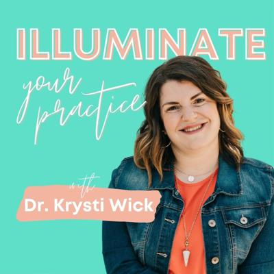Illuminate Your Practice With Dr. Krysti Wick