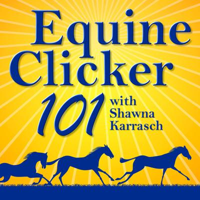 Cover art for Equine Clicker 101 Lesson 36 Timing is Key for Shaping Behavior