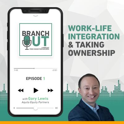 Cover art for Building Connections, Work Life Integration & Taking Ownership - Gary Lewis