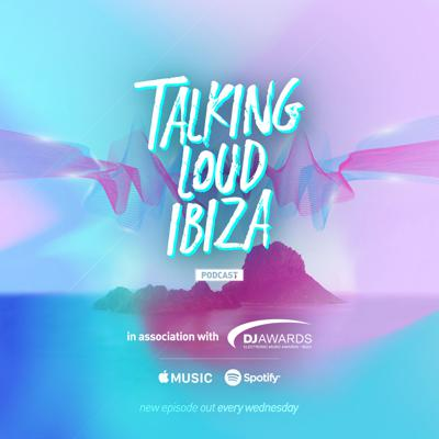 DJ Awards Talking Loud Ibiza Podcast
