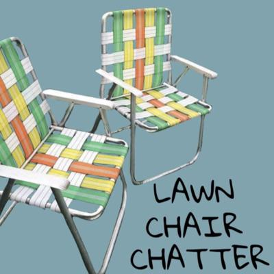 Lawn Chair Chatter