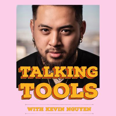 Cover art for Talking Tools  - Kevin Nguyen