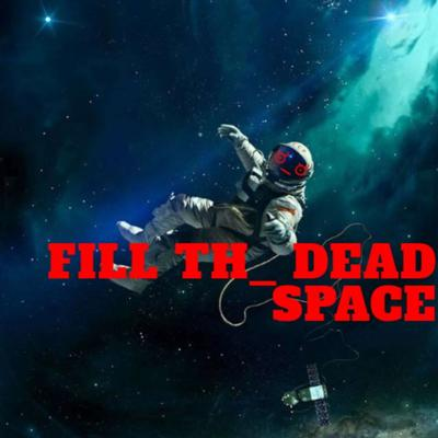 Fill The Dead Space