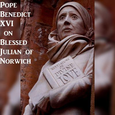 Cover art for Pope Benedict XVI on Blessed Julian of Norwich