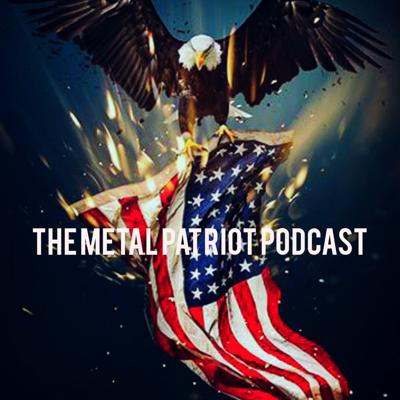 """The Metal Patriot Podcast is an opinion show about politics, news and more. Disclaimers: This podcast is protected under """"Fair Use"""" and """"Freedom of Speech"""". It is not meant to bully, harass, give medical advice of any kind, and is for entertainment purposes only. Please always use your own discernment when listening to this podcast"""