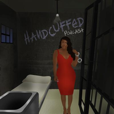 Handcuffed Podcast
