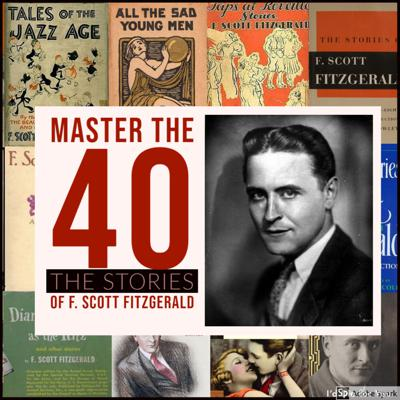 Master the 40: The Stories of F. Scott Fitzgerald