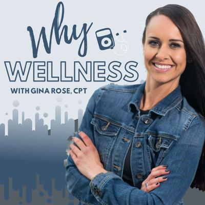 Why Wellness with Gina Rose, CPT