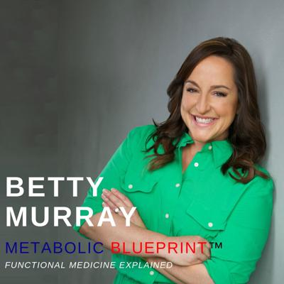 Betty Murray - Your Metabolic Blueprint