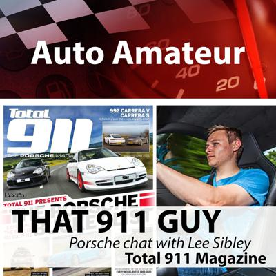 Cover art for Porsche chat with 'That Nine Eleven Guy', Lee Sibley. Editor of Total 911 Magazine, YouTuber and man of all things 911