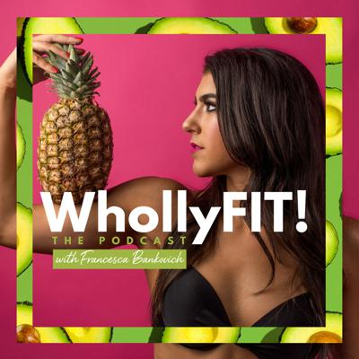 WhollyFIT! Podcast