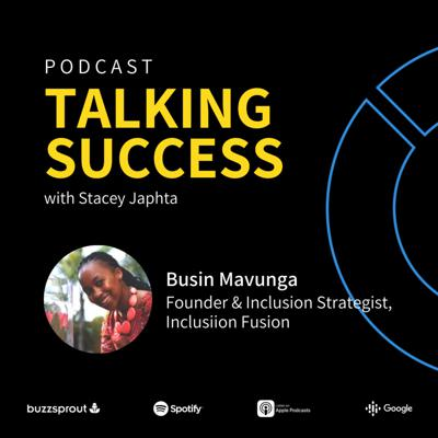 Cover art for Busi Mavunga, Founder and Inclusion strategist at Inclusiion Fusion - All things FinTech, what businesses look for when choosing FinTech products, and leaving corporate