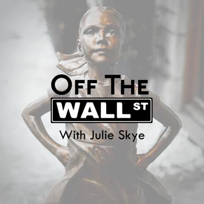Off The Wall Street with Julie Skye
