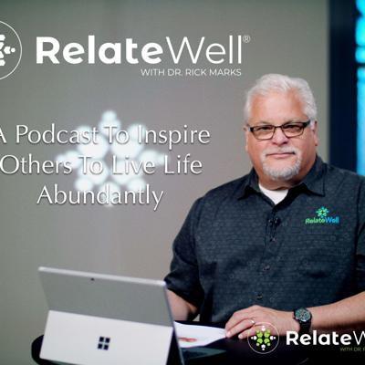 RelateWell with Dr. Rick Marks