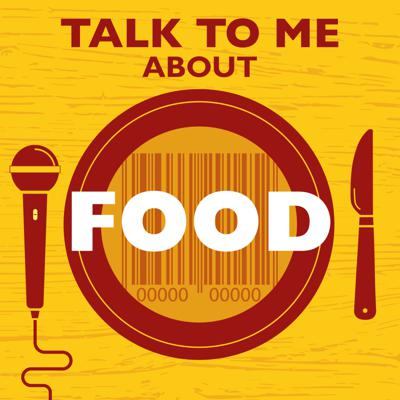 Talk to Me About Food
