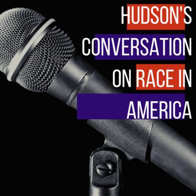Hudson's Conversation on Race in America