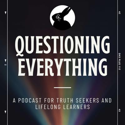 The Questioning Everything Podcast