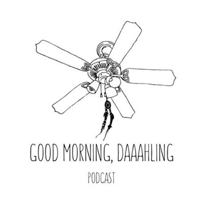 Good Morning, Daaahling Podcast