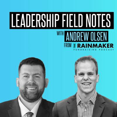 Cover art for Leadership Insights | An Interview with Andrew Olsen from the Rainmaker Fundraising Podcast