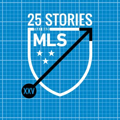 25 Stories That Made MLS