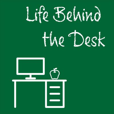 Life Behind the Desk