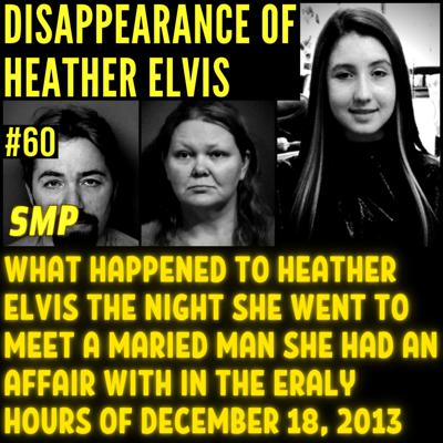 Cover art for Heather Elvis Disappearance - Victim of Kidnapping and Murder? #60