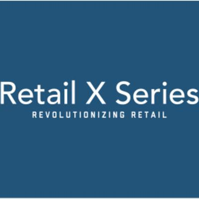The Retail X Series Podcast