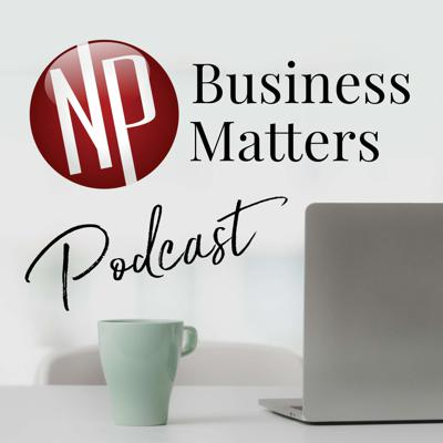 NP Business Matters Podcast