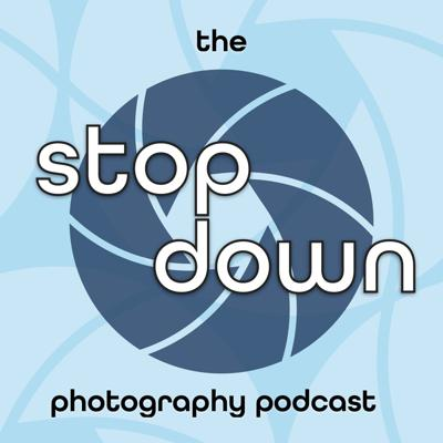 The Stop Down Photography Podcast