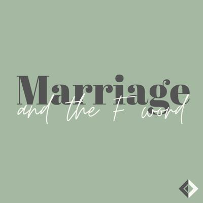 Marriage and the F Word