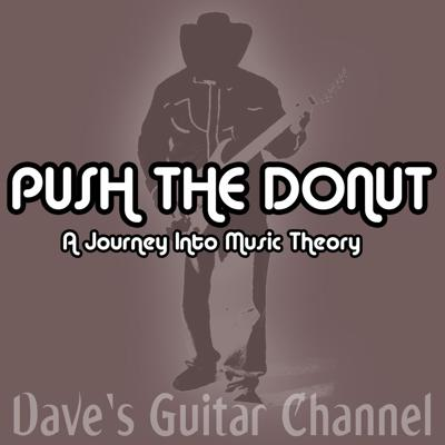Push the Donut - A Journey Into Music Theory