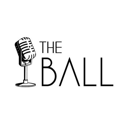 The Ball Podcast