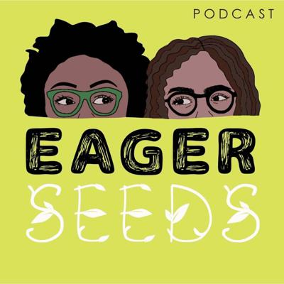 Eager Seeds Podcast