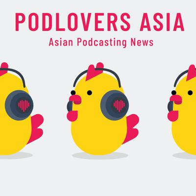 Podlovers Asia: All about Asian Podcasting