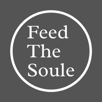 Feed The Soule Podcast