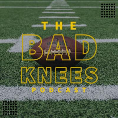 The Bad Knees Podcast