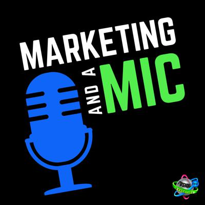 Marketing and a Mic