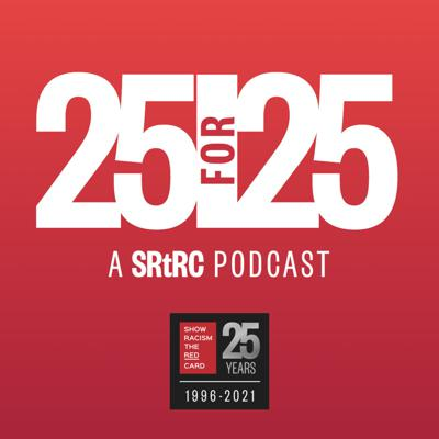 25 for 25: A SRtRC Podcast