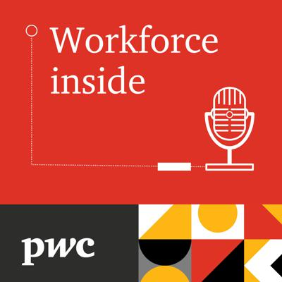 PwC's Workforce Inside podcast series