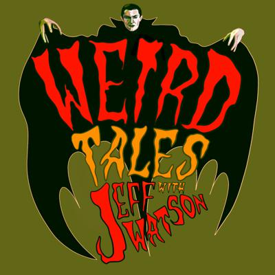 Weird Tales with Jeff Watson