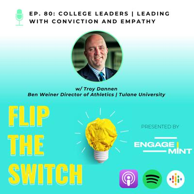 Cover art for College Leaders | Leading with Conviction and Empathy w/ Troy Dannen
