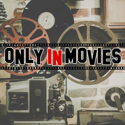The Only In Movies Podcast is centered around those moments when you are watching a movie and think...