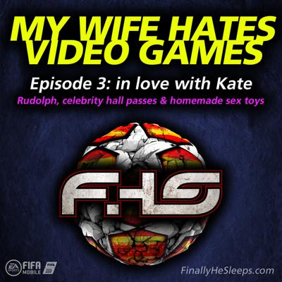 Cover art for Episode 3 - in love with Kate ... Rudolph, celebrity hall passes and homemade sex toys