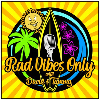 Rad Vibes Only with David & Tammy